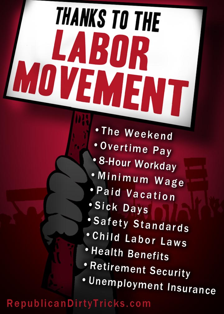 Thanks to the Labor Movement - image by RepublicanDirtyTricks.com