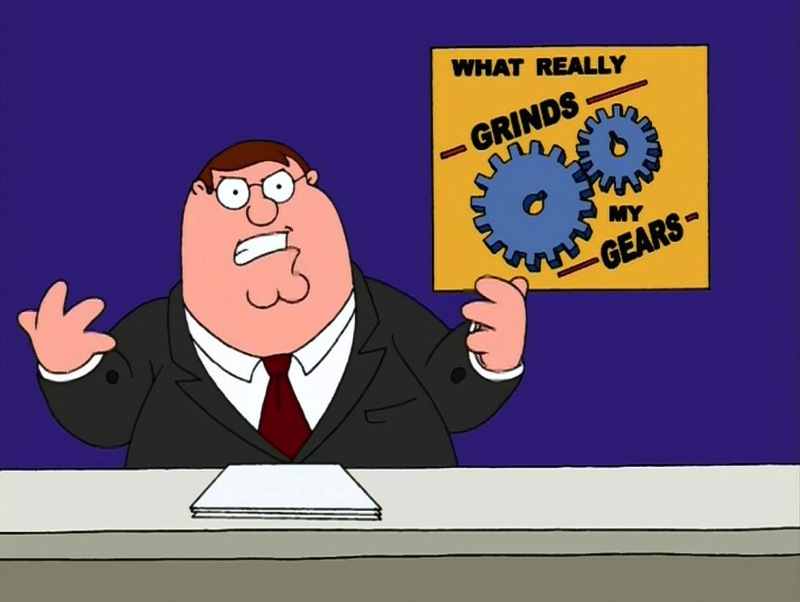 Peter family guy grind my gears